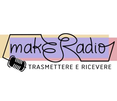 Al via la nuova edizione di MakERadio: trasmettere e ricevere