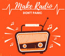 """Make Radio, don't panic!"""
