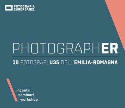 PHOTOGRAPH-ER: il racconto della prima edizione 2021