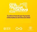 Città italiana Giovani 2022: premio per la Città più attenta alle nuove generazioni