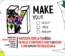 Make your: space – idea – dream